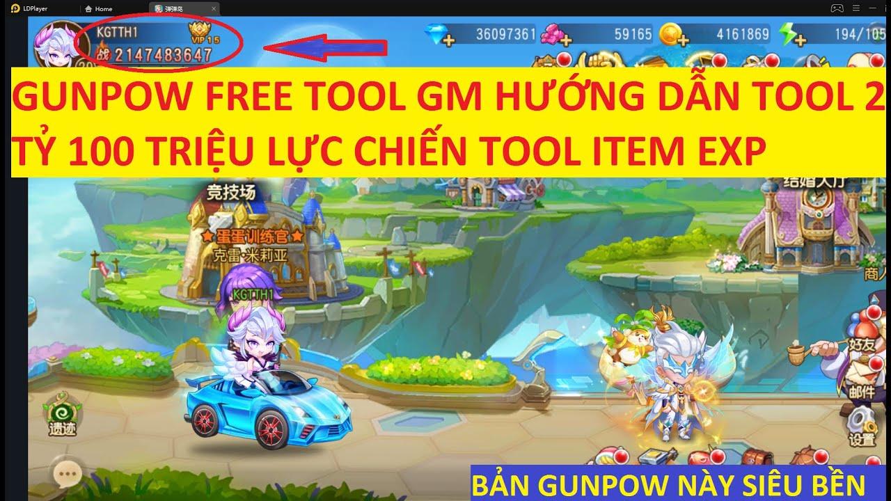 Game Lậu Mobile 2020 GUNPOW FREE TOOL GM HƯỚNG DẪN TOOL 2 TỶ 100 TRIỆU LỰC CHIẾN