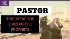 The Israelites: Christian Pastor Threatens The Prophets