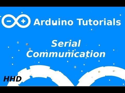 Arduino Tutorial #4: Serial Communication
