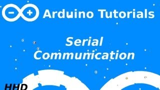 Arduino Tutorial #4: Serial Communication