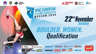 IFSC European Championships Moscow 2020 (RUS). Boulder. Women. Qualification.