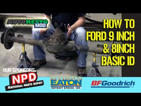 Basic ID Ford 9 inch, rear, 8 inch rear end,carrier, center section, Traction Lok, Episode 283 Autor