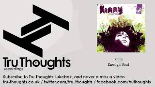 Kinny - Enough Said - feat. The Quantic Soul Orchestra