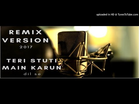 Teri Stuti Main Karun - Remix Version - 2017 / Hindi Christian Song
