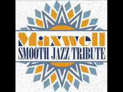 This Woman's Work - Maxwell Smooth Jazz Tribute