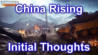 Battlefield 4 - China Rising Initial Thoughts! (Battlefield 4 China Rising All Maps Gameplay/PC/BF4)