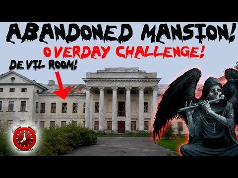 24 HOUR OVERDAY CHALLENGE ABANDONED MILLIONAIRE MANSION OVERDAY CHALLENGE FOUND CREEPY ROOM