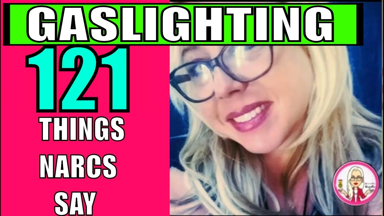 121 Things Narcissists Say When They Are Gaslighting You