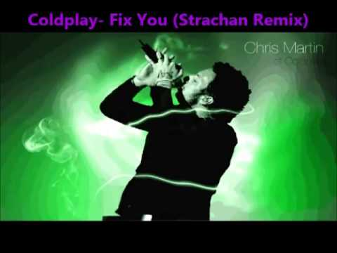Coldplay - Fix You (Strachan Remix)