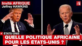 États-Unis :  « L'Afrique, pour Trump, est un lieu de combat contre les Chinois » #InvitéAfrique