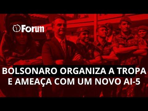 Bolsonaro Organiza A Tropa E Ameaça O Brasil Com Um Novo AI-5