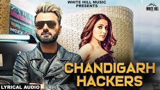 Chandigarh Hackers (Lyrical Audio) Remmy Raj ft Sonia Mann | Punjabi Song 2018 | White Hill Music