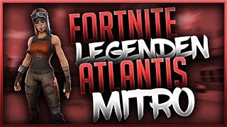 🏆 FORTNITE LEGENDEN: ATLANTIS MITRO | Fortnite Battle Royale