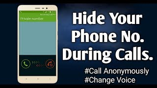 Hide your phone no. During calls | get private no fir free | anonymous call | female voice in call |