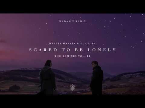 Martin Garrix & Dua Lipa - Scared To Be Lonely (Medasin Remix)