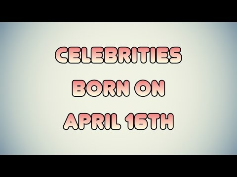 Celebrities born on April 16th