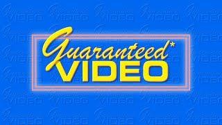 Guaranteed* Video