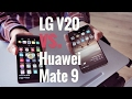 Huawei Mate 9 vs. LG V20 flagship phablet battle