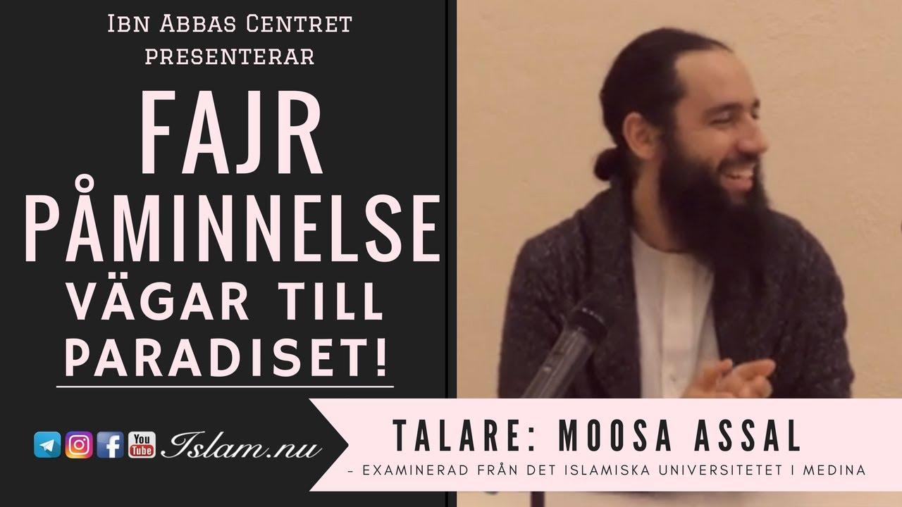 Vägar till Paradiset | Fajr Påminnelse med Moosa Assal