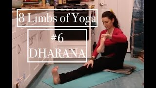 8 Limbs of Yoga Practice #6: DHARANA - Concentration: LauraGyoga