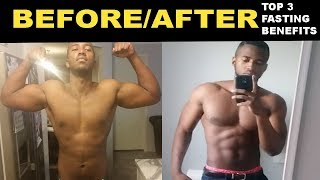 Intermittent Fasting Before and After | Top 3 Benefits of fasting
