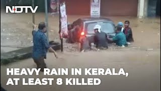 8 Killed In Kerala Rain, Armed Forces On Guard, Rescue Efforts On