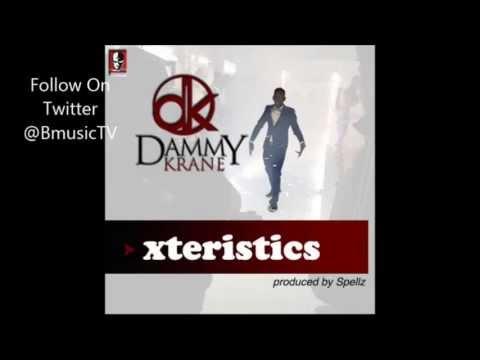 Dammy Krane - Xteristics Prod. By Spellz {NEW 2013}