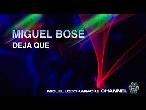 MIGUEL BOSE - DEJA QUE - Karaoke Channel Miguel Lobo