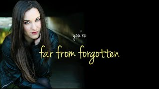"""Far From Forgotten"" Lyric Video"