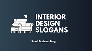 Catchy Interior Design Business Slogans