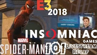 Spider-Man PS4: 101 - Insomniac E3 2018 Livestream Recap!!! Charged Jump, Harry Osborn, & More!!!