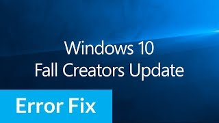Fix Windows 10 Fall Creators Update Repeatedly Error | Failed to Install Multiple Times