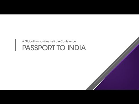 Global Humanities Institute Conference: PASSPORT TO INDIA