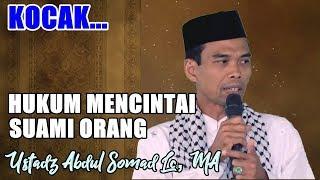 Download LUCU !! Hukum Wanita Mencintai Suami Orang - Ustadz Abdul Somad Lc, MA Mp3