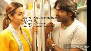Kaathale kaathale song from 96 movie lyrics with English translation