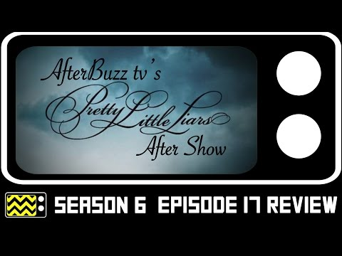 Pretty Little Liars Season 6 Episode 17 Review & After Show   AfterBuzz TV