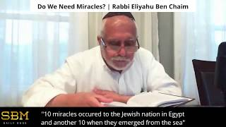 Do We Need Miracles? - Rabbi Eliyahu Ben Chaim