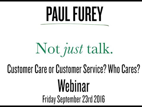 Customer care or customer service? Who cares?! Webinar recor
