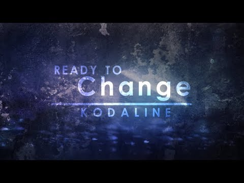 Kodaline - Ready to Change (Lyric Video)