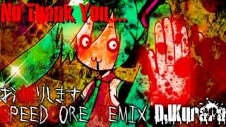 DJKurara - No Thanks You Speedcore [VOCALOID 440BPM REMIX]