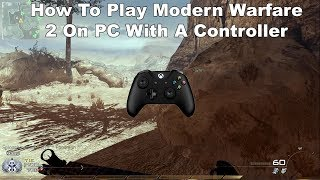 How To Play Modern Warfare 2 On PC With a Controller