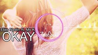 Okay - Elias Naslin feat  Ms K - Okey elias naslin
