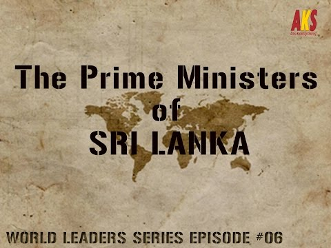 Prime Minister  of Sri Lanka ( A journey Ceylon to Sri Lanka )