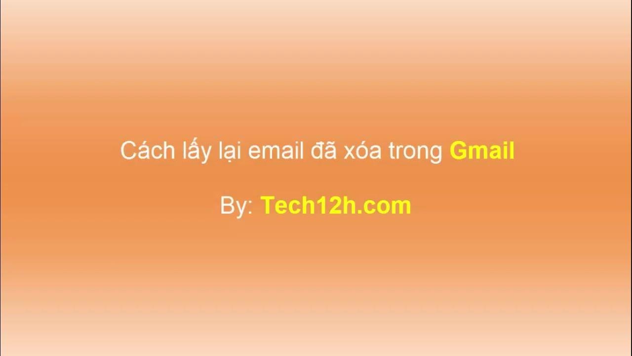 Cách lấy lại những Email đã xóa trong Gmail