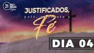 21 Dias de Oração e Jejum - Justificados Pela Fé (Dia 4)