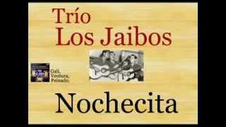 Trío Los Jaibos: Nochecita  -  (letra y acordes)