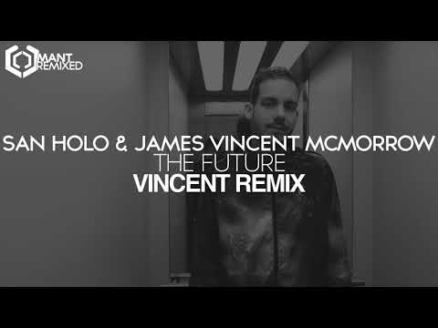 San Holo & James Vincent McMorrow - The Future (Vincent Remix)