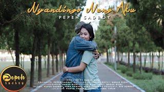 Download lagu NYANDINGO NENG AKU - PEPEH SADBOY [ OFFICIAL MUSIC VIDEO ]