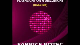 FABRICE POTEC - FLASHLIGHT ON A DISCONIGHT (RADIO EDIT) 3:16