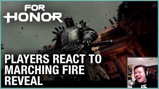 For Honor: Players React to the Marching Fire Reveal | Trailer | Ubisoft [NA]